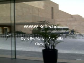 W.W.W Reflection