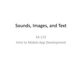 Sounds, Images, and Text