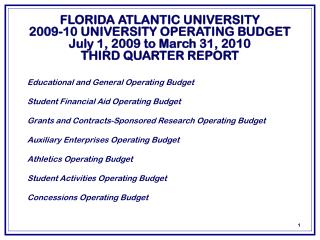 FLORIDA ATLANTIC UNIVERSITY 2009-10 UNIVERSITY OPERATING BUDGET July 1, 2009 to March 31, 2010