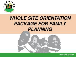 WHOLE SITE ORIENTATION PACKAGE FOR FAMILY PLANNING