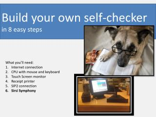 Build your own self-checker in 8 easy steps
