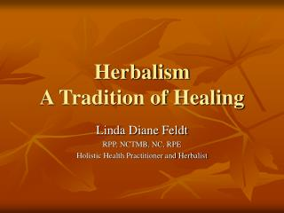 Herbalism A Tradition of Healing