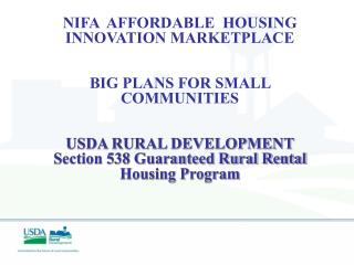 NIFA  AFFORDABLE  HOUSING INNOVATION MARKETPLACE BIG PLANS FOR SMALL COMMUNITIES