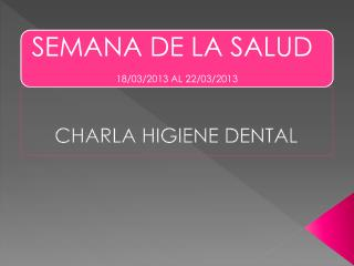 CHARLA  HIGIENE DENTAL