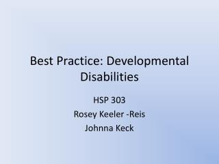 Best Practice: Developmental Disabilities