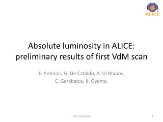 Absolute luminosity in ALICE: preliminary  results of first  VdM  scan