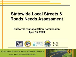Statewide Local Streets & Roads Needs Assessment  California Transportation Commission April 15, 2009