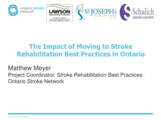 The Impact of Moving to Stroke Rehabilitation Best Practices in Ontario