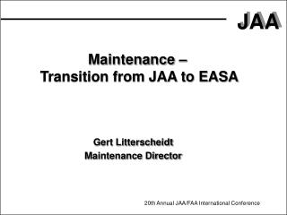 Maintenance –  Transition from JAA to EASA