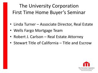 The University Corporation First Time Home Buyer's Seminar