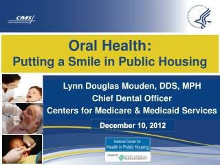 Oral Health:   Putting a Smile in Public Housing