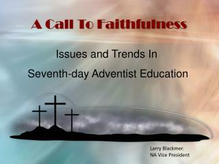 Issues and  Trends In  Seventh-day Adventist Education