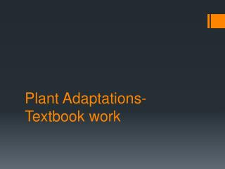 Plant Adaptations- Textbook work