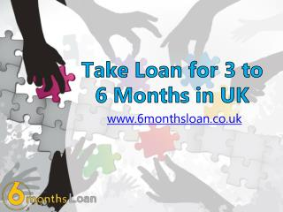 Take Loan for 3 to 6 Months in UK