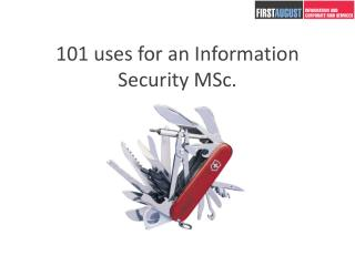 101 uses for an Information Security MSc.