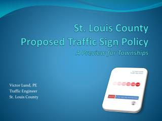 St. Louis County Proposed Traffic Sign Policy A Preview for Townships
