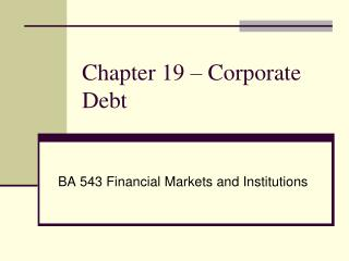 Chapter 19  – Corporate Debt