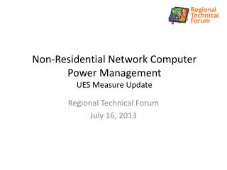Non-Residential Network Computer Power Management UES Measure Update
