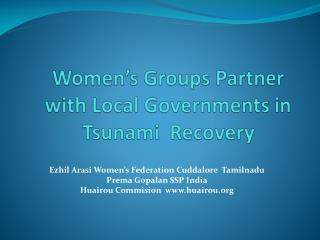 Women's Groups Partner with  Local Governments in Tsunami  Recovery