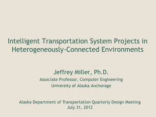 Intelligent Transportation System Projects in Heterogeneously-Connected Environments