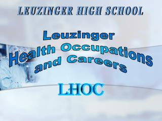 Leuzinger  Health Occupations and Careers
