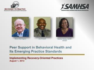 Peer Support in Behavioral Health and  Its Emerging Practice Standards