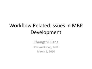 Workflow Related Issues in MBP Development