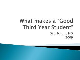 "What makes a ""Good Third Year Student"""