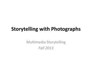 Storytelling with Photographs