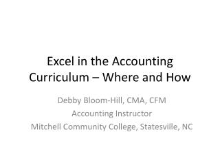 Excel in the Accounting Curriculum – Where and How