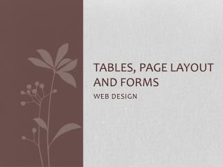 Tables, Page Layout and Forms