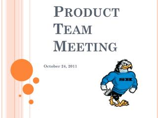 Product  Team Meeting