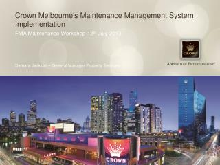 Crown  Melbourne's  Maintenance Management System Implementation