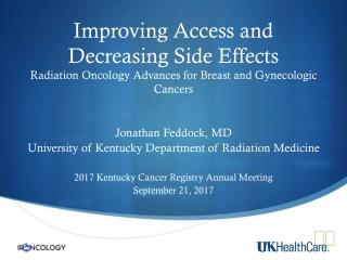Jonathan Feddock, MD University of Kentucky Department of Radiation Medicine