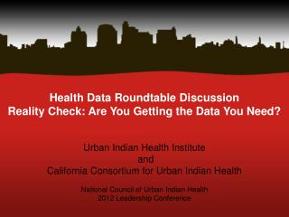Health Data Roundtable Discussion Reality Check: Are You Getting the Data You Need?