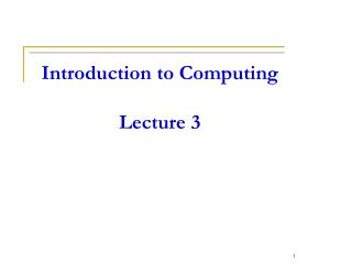 Introduction  to Computing Lecture 3