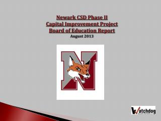 Newark CSD Phase II  Capital Improvement Project   Board of Education Report August 2013