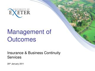 Management of Outcomes Insurance & Business Continuity Services 20 th January 2011