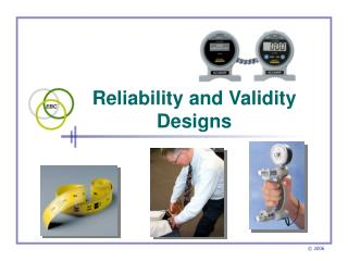 Reliability and Validity Designs
