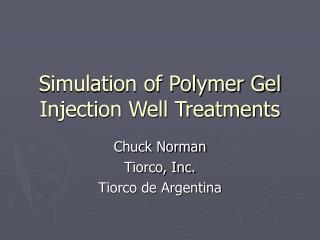 Simulation of Polymer Gel Injection Well Treatments
