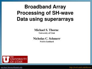 Broadband Array Processing of SH-wave Data using  superarrays