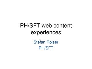 PH/SFT web content experiences