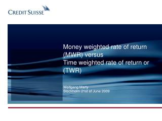Money weighted rate of return (MWR) versus  Time weighted rate of return or (TWR)