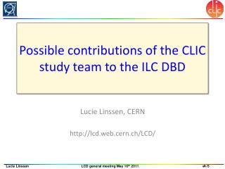 Possible contributions of the CLIC study team to the ILC DBD