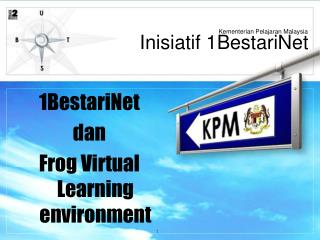 1BestariNet  dan  Frog Virtual Learning  environment