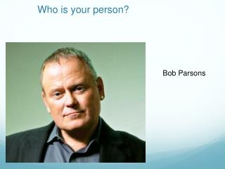 Who is your person?