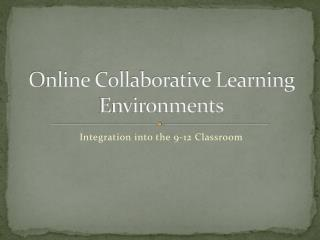 Online Collaborative Learning Environments