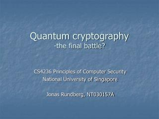 Quantum cryptography -the final battle?