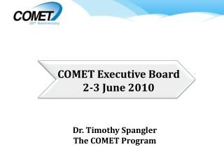 Dr. Timothy  Spangler The COMET Program