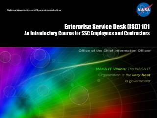 Enterprise Service Desk (ESD) 101 An Introductory Course for SSC Employees and Contractors